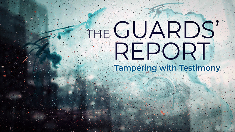 The Guards' Report: Tampering With Testimony
